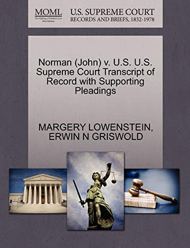 9781270578550: Norman (John) v. U.S. U.S. Supreme Court Transcript of Record with Supporting Pleadings