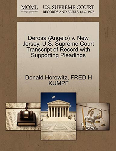 Derosa Angelo v. New Jersey. U.S. Supreme Court Transcript of Record with Supporting Pleadings: ...