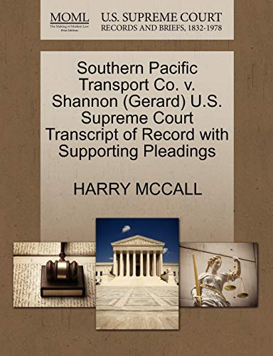Southern Pacific Transport Co. V. Shannon (Gerard) U.S. Supreme Court Transcript of Record with ...