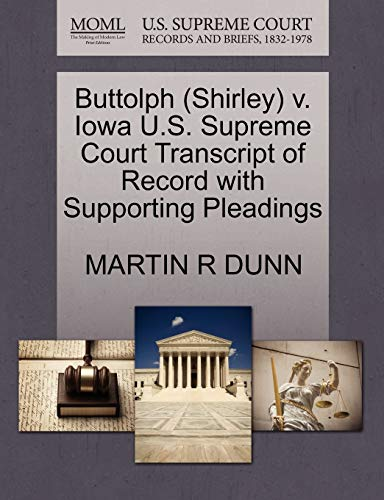 9781270583196: Buttolph (Shirley) v. Iowa U.S. Supreme Court Transcript of Record with Supporting Pleadings