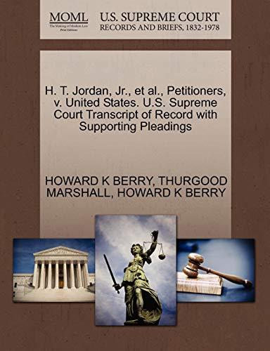 H. T. Jordan, Jr., et al., Petitioners, v. United States. U.S. Supreme Court Transcript of Record ...