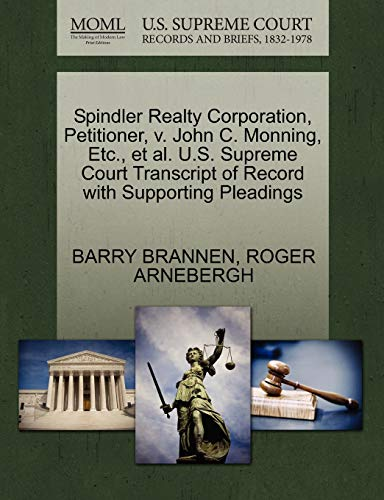 Spindler Realty Corporation, Petitioner, v. John C. Monning, Etc., et al. U.S. Supreme Court ...