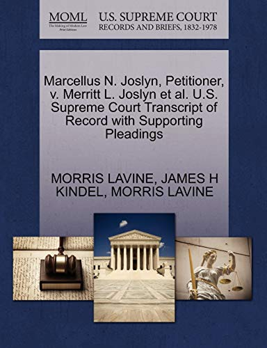Marcellus N. Joslyn, Petitioner, v. Merritt L. Joslyn et al. U.S. Supreme Court Transcript of ...