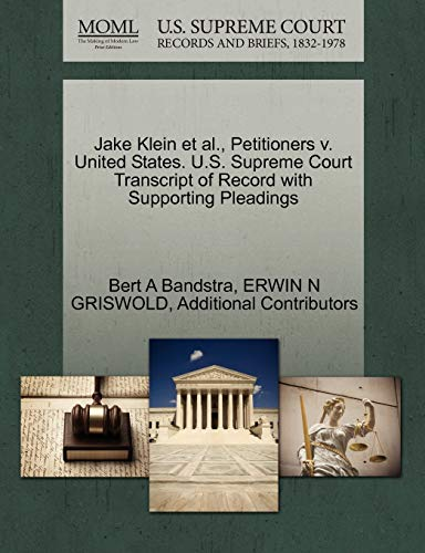 Jake Klein et al., Petitioners v. United States. U.S. Supreme Court Transcript of Record with ...