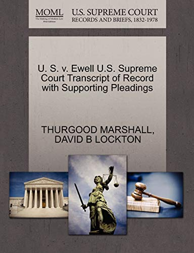 U. S. v. Ewell U.S. Supreme Court Transcript of Record with Supporting Pleadings: THURGOOD MARSHALL