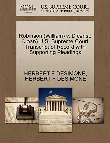 Robinson William v. Dicenso Joan U.S. Supreme Court Transcript of Record with Supporting Pleadings:...
