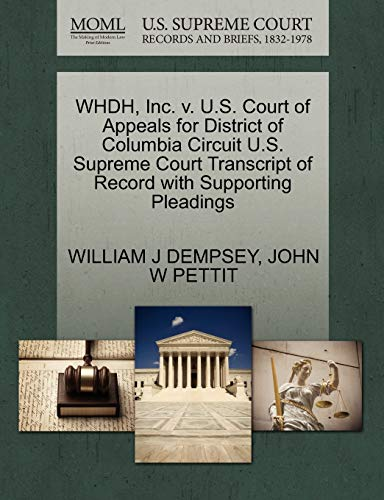 WHDH, Inc. v. U.S. Court of Appeals for District of Columbia Circuit U.S. Supreme Court Transcript of Record with Supporting Pleadings (1270591444) by WILLIAM J DEMPSEY; JOHN W PETTIT