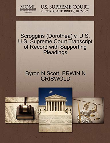 Scroggins (Dorothea) V. U.S. U.S. Supreme Court Transcript of Record with Supporting Pleadings: ...