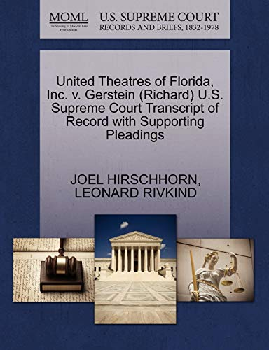 United Theatres of Florida, Inc. V. Gerstein (Richard) U.S. Supreme Court Transcript of Record with...