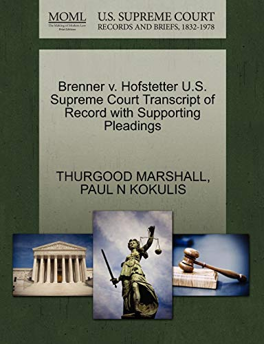 Brenner v. Hofstetter U.S. Supreme Court Transcript of Record with Supporting Pleadings: THURGOOD ...