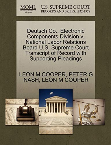 Deutsch Co., Electronic Components Division v. National Labor Relations Board U.S. Supreme Court ...