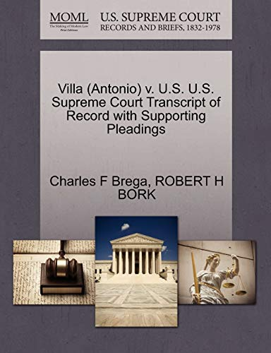 Villa Antonio v. U.S. U.S. Supreme Court Transcript of Record with Supporting Pleadings: ROBERT H ...