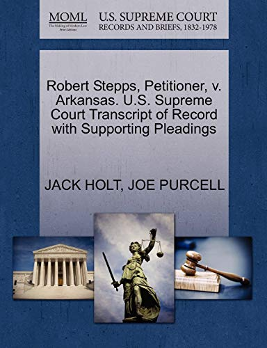 Robert Stepps, Petitioner, v. Arkansas. U.S. Supreme Court Transcript of Record with Supporting ...