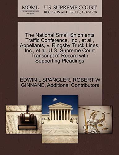 The National Small Shipments Traffic Conference, Inc., et al., Appellants, v. Ringsby Truck Lines, ...