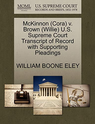 9781270597834: McKinnon (Cora) v. Brown (Willie) U.S. Supreme Court Transcript of Record with Supporting Pleadings