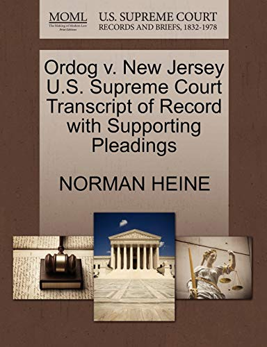 Ordog v. New Jersey U.S. Supreme Court Transcript of Record with Supporting Pleadings: NORMAN HEINE