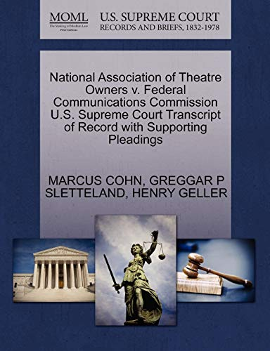 9781270598787: National Association of Theatre Owners v. Federal Communications Commission U.S. Supreme Court Transcript of Record with Supporting Pleadings
