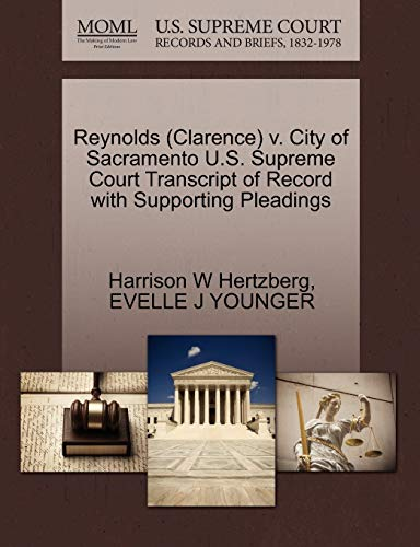 9781270599395: Reynolds (Clarence) v. City of Sacramento U.S. Supreme Court Transcript of Record with Supporting Pleadings