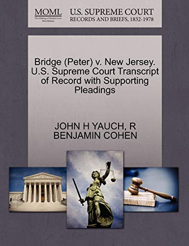 Bridge Peter v. New Jersey. U.S. Supreme Court Transcript of Record with Supporting Pleadings: R ...
