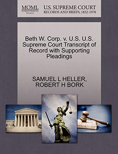 Beth W. Corp. v. U.S. U.S. Supreme Court Transcript of Record with Supporting Pleadings: ROBERT H ...