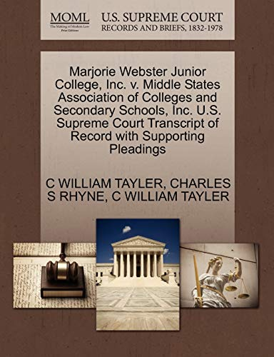 9781270603757: Marjorie Webster Junior College, Inc. v. Middle States Association of Colleges and Secondary Schools, Inc. U.S. Supreme Court Transcript of Record with Supporting Pleadings
