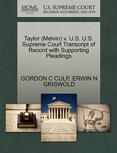 Taylor Melvin v. U.S. U.S. Supreme Court Transcript of Record with Supporting Pleadings: ERWIN N ...