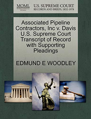 Associated Pipeline Contractors, Inc v. Davis U.S. Supreme Court Transcript of Record with ...