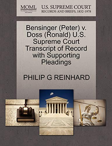 Bensinger (Peter) V. Doss (Ronald) U.S. Supreme Court Transcript of Record with Supporting ...