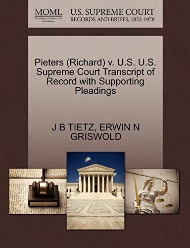 9781270608776: Pieters (Richard) v. U.S. U.S. Supreme Court Transcript of Record with Supporting Pleadings