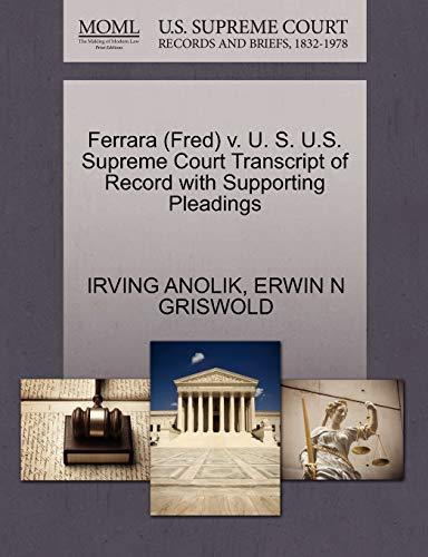 Ferrara (Fred) V. U. S. U.S. Supreme Court Transcript of Record with Supporting Pleadings: ERWIN N ...