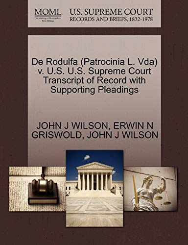 De Rodulfa Patrocinia L. Vda v. U.S. U.S. Supreme Court Transcript of Record with Supporting ...