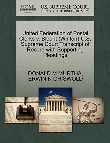 9781270612308: United Federation of Postal Clerks v. Blount (Winton) U.S. Supreme Court Transcript of Record with Supporting Pleadings