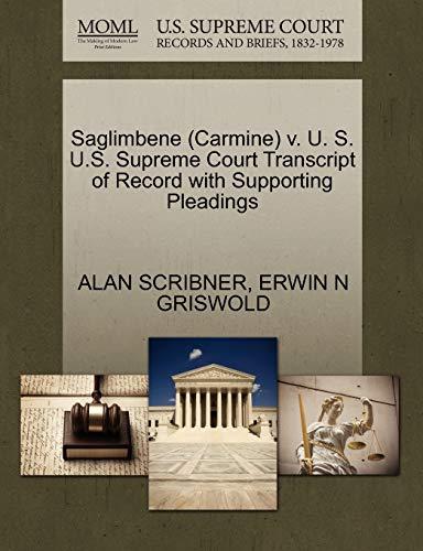 9781270613466: Saglimbene (Carmine) v. U. S. U.S. Supreme Court Transcript of Record with Supporting Pleadings