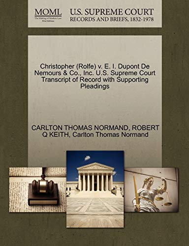 Christopher Rolfe v. E. I. Dupont De Nemours Co., Inc. U.S. Supreme Court Transcript of Record with...