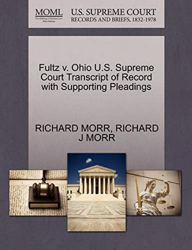 Fultz v. Ohio U.S. Supreme Court Transcript of Record with Supporting Pleadings: RICHARD J MORR