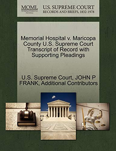 Memorial Hospital v. Maricopa County U.S. Supreme Court Transcript of Record with Supporting ...