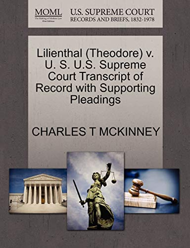 Lilienthal (Theodore) V. U. S. U.S. Supreme Court Transcript of Record with Supporting Pleadings: ...