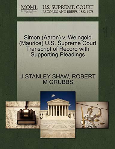 Simon (Aaron) V. Weingold (Maurice) U.S. Supreme Court Transcript of Record with Supporting ...