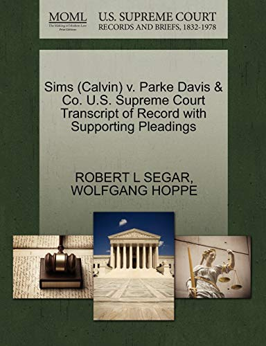 9781270621898: Sims (Calvin) v. Parke Davis & Co. U.S. Supreme Court Transcript of Record with Supporting Pleadings
