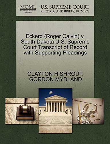 Eckerd (Roger Calvin) V. South Dakota U.S. Supreme Court Transcript of Record with Supporting ...