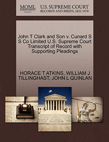 John T Clark and Son v. Cunard S S Co Limited U.S. Supreme Court Transcript of Record with ...