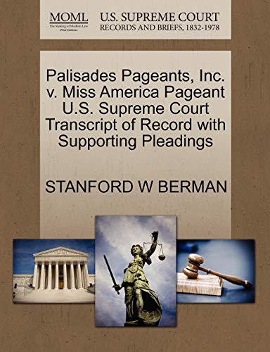 Palisades Pageants, Inc. v. Miss America Pageant U.S. Supreme Court Transcript of Record with ...