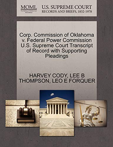 Corp. Commission of Oklahoma v. Federal Power Commission U.S. Supreme Court Transcript of Record ...