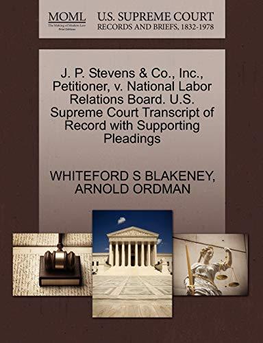 J. P. Stevens Co., Inc., Petitioner, V. National Labor Relations Board. U.S. Supreme Court ...