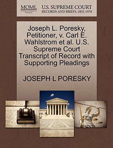 Joseph L. Poresky, Petitioner, v. Carl E. Wahlstrom et al. U.S. Supreme Court Transcript of Record ...