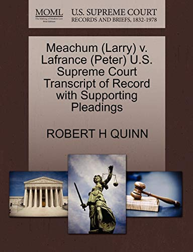 9781270625933: Meachum (Larry) v. Lafrance (Peter) U.S. Supreme Court Transcript of Record with Supporting Pleadings