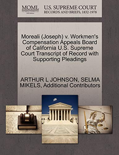 Moreali (Joseph) V. Workmens Compensation Appeals Board of California U.S. Supreme Court Transcript...