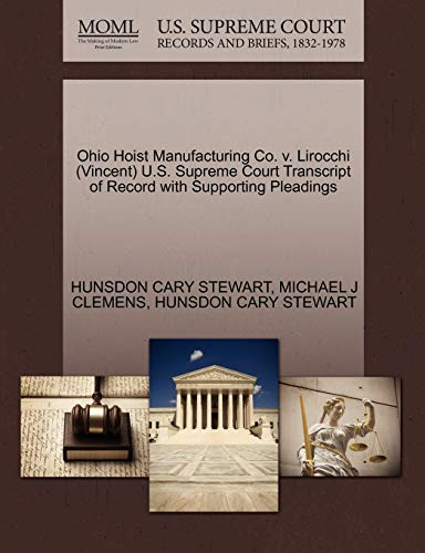 9781270628903: Ohio Hoist Manufacturing Co. v. Lirocchi (Vincent) U.S. Supreme Court Transcript of Record with Supporting Pleadings