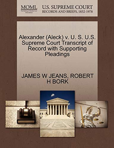 Alexander (Aleck) V. U. S. U.S. Supreme Court Transcript of Record with Supporting Pleadings: ...