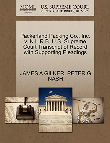 9781270630357: Packerland Packing Co., Inc. v. N.L.R.B. U.S. Supreme Court Transcript of Record with Supporting Pleadings